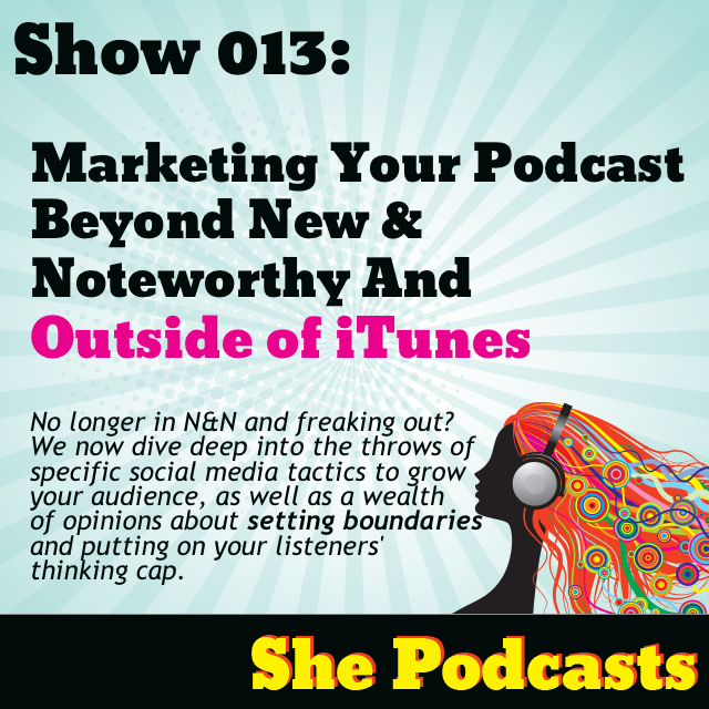 Marketing Your Podcast Beyond New & Noteworthy and Outside of iTunes