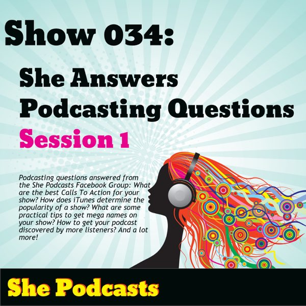 She Answers Podcasting Questions Session 1
