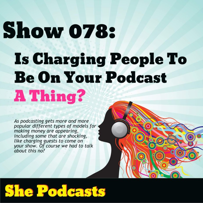 Is charging people to be on your podcast a thing?