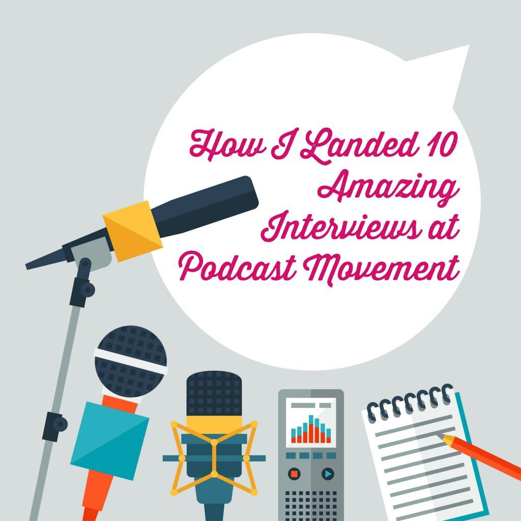 Podcast Movement, 10 interviews