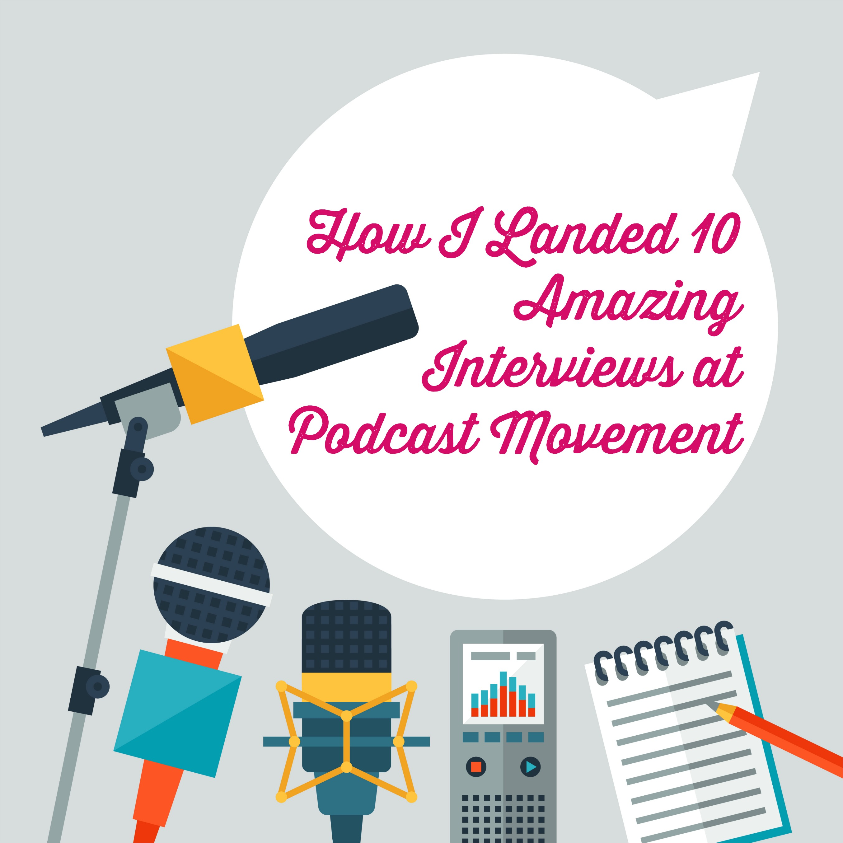 How I Landed 10 Amazing Interviews at Podcast Movement (including Marc Maron!)