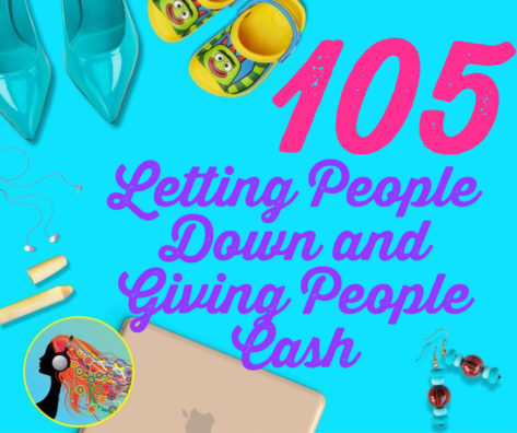 Podcasting Letting People Down and Giving People Cash