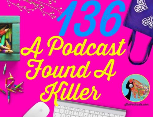 136 A Podcast Found A Killer