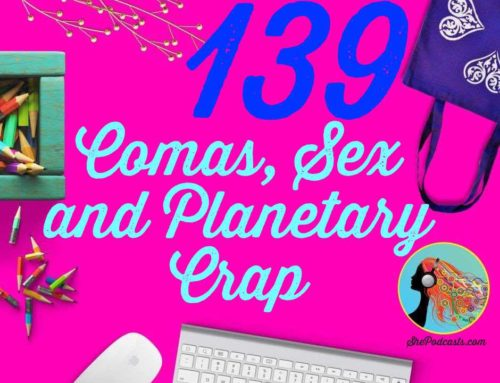 139 Comas, Sex and Planetary Crap