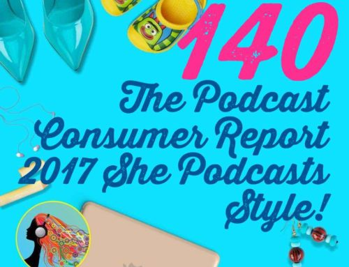 140 The Podcast Consumer Report 2017 She Podcasts Style!