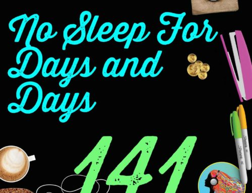 141 No Sleep For Days and Days