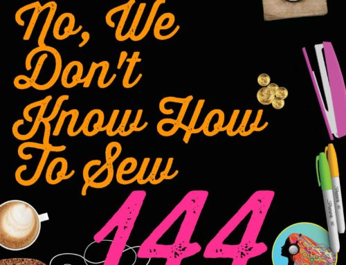 144 No, We Don't Know How To Sew