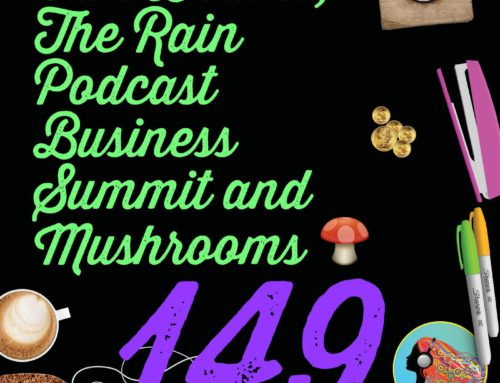 149 Van Deaths, The RAIN Podcast Business Summit and Mushrooms