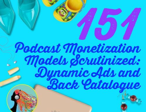 151 Podcast Monetization Models Scrutinized: Dynamic Ads and Back Catalogue