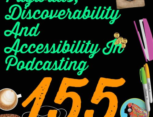155 Paywalls, Discoverability And Accessibility In Podcasting