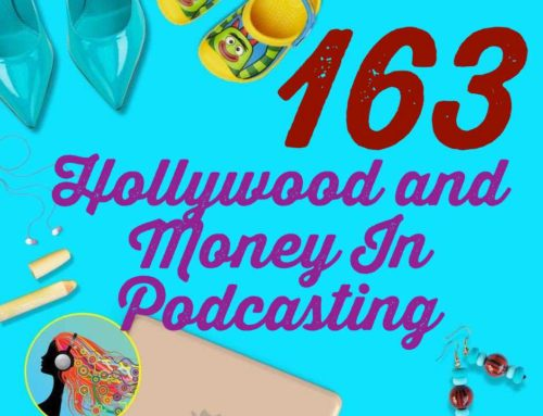 163 Hollywood and Money In Podcasting