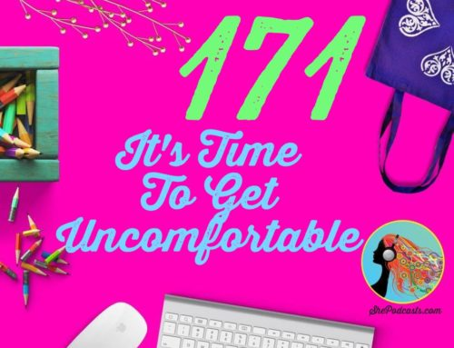 171 It's Time To Get Uncomfortable