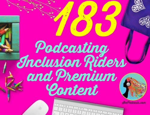 183 Podcasting Inclusion Riders and Premium Content