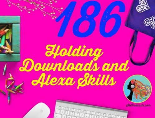 186 Holding Downloads and Alexa Skills