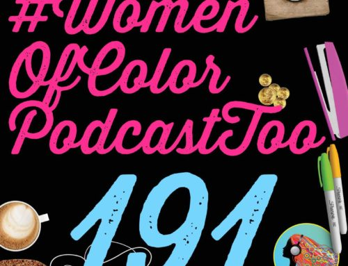 191 #WomenOfColorPodcastToo