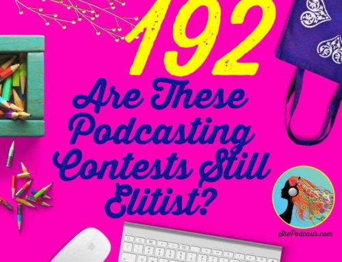 192 Are These Podcasting Contests Still Elitist?