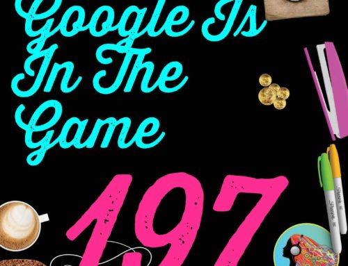 197 Google Is In The Game