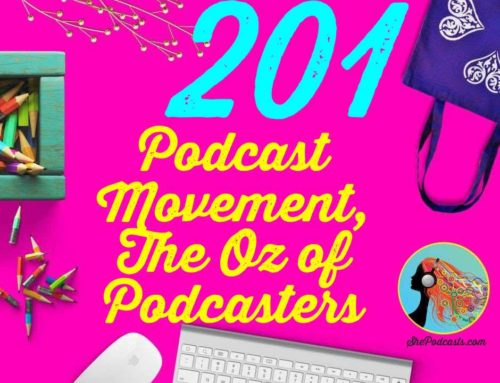 201 Podcast Movement, The Oz of Podcasters