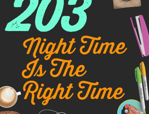 203 Night Time Is The Right Time