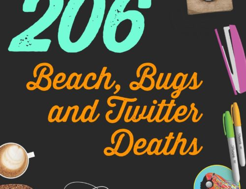 206 Beach, Bugs and Twitter Deaths