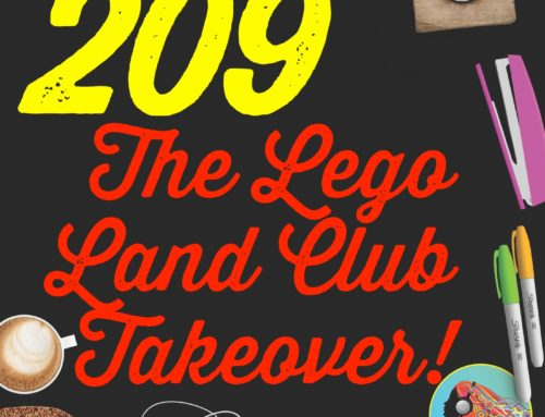 209 The Lego Land Club Takeover!
