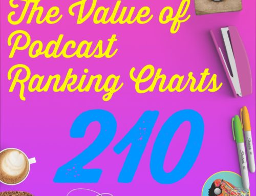 210 The Value of Podcast Ranking Charts
