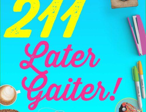 211 Later Gaiter!