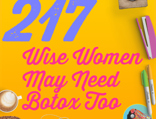 217 Wise Women May Need Botox Too