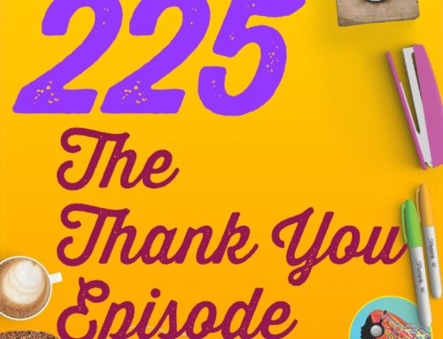 225 The Thank You Episode