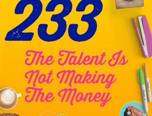 233 The Talent Is Not Making The Money