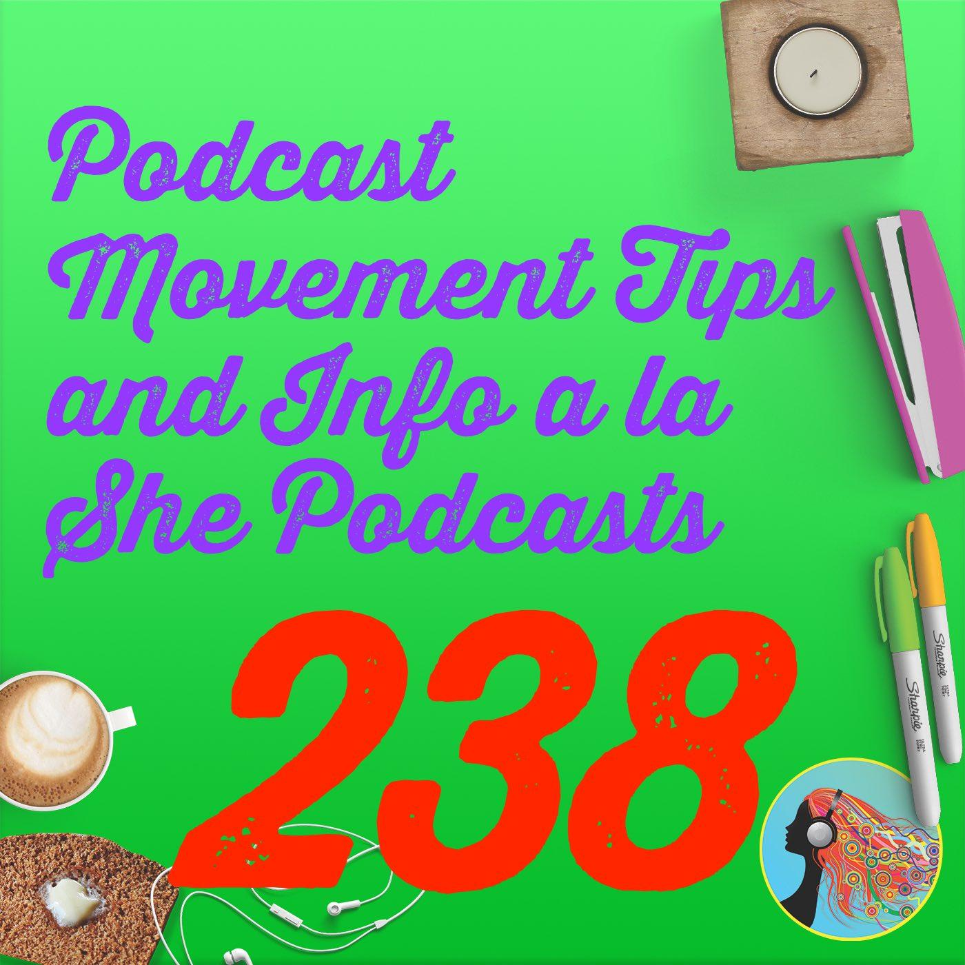238 Podcast Movement Tips and Info a la She Podcasts