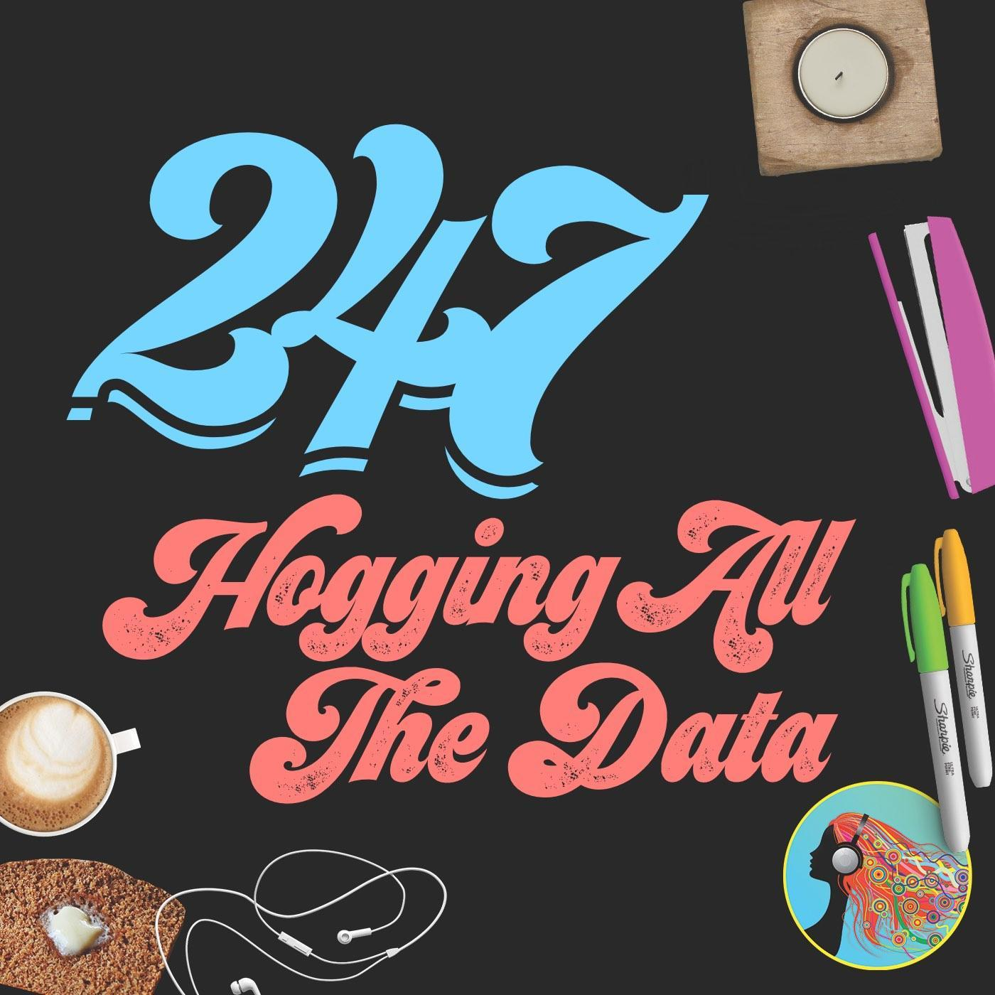 247 Hogging All The Data